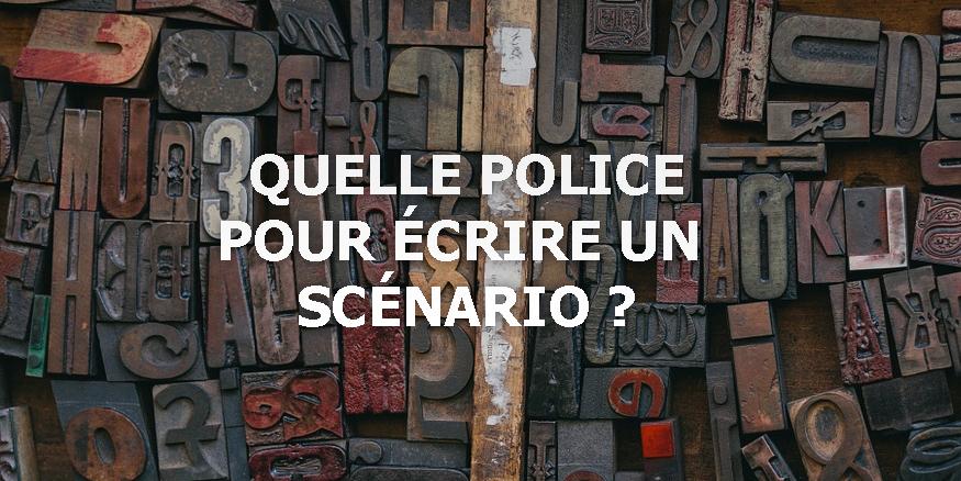 quelle police utiliser pour  u00e9crire un sc u00e9nario