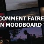 Comment faire un moodboard pour ton film ?