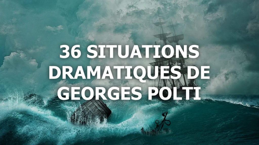 Les 36 situations dramatiques de Georges Polti